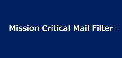 Mission Critical Mail Filter