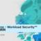 サーバセキュリティが劇的に変わる――Trend Micro Cloud One - Workload Security™ が支持を得る理由とは